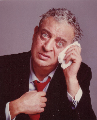 Rodney Dangerfield didn't get no respect